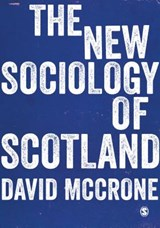 The New Sociology of Scotland | David McCrone |