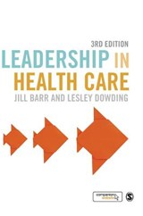 Leadership in Health Care | Jill Barr; Lesley Dowding |