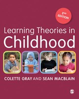 Learning Theories in Childhood | Gray, Colette ; Macblain, Sean |
