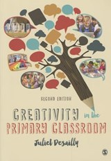 Creativity in the Primary Classroom | Juliet Desailly |