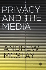 Privacy and the Media | Andrew Mcstay |