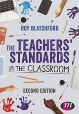The Teachers' Standards in the Classroom | Roy Blatchford |