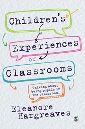 Children's Experiences of Classrooms | Eleanore Hargreaves |