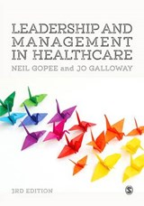 Leadership and Management in Healthcare | Gopee, Neil ; Galloway, Jo |