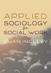 Applied Sociology for Social Work | Ewan Ingleby |