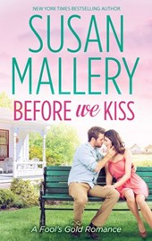 Before We Kiss (A Fool's Gold Novel, Book 14) | Susan Mallery |