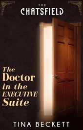 The Doctor In The Executive Suite (A Chatsfield Short Story, Book 4) | Tina Beckett |