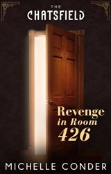Revenge in Room 426 (A Chatsfield Short Story, Book 8) | Michelle Conder |