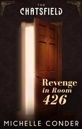 Revenge in Room 426 (A Chatsfield Short Story, Book 8)