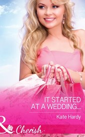 It Started at a Wedding... (Mills & Boon Cherish)