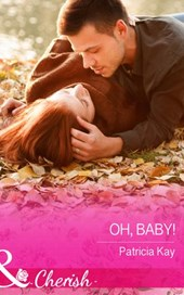 Oh, Baby! (Mills & Boon Cherish) (The Crandall Lake Chronicles, Book 1) | Patricia Kay |