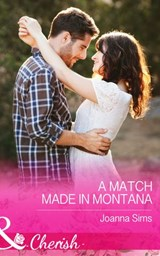 A Match Made in Montana (Mills & Boon Cherish) (The Brands of Montana, Book 1) | Joanna Sims |