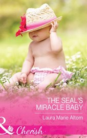 The SEAL's Miracle Baby (Mills & Boon Cherish) (Cowboy SEALs, Book 1)