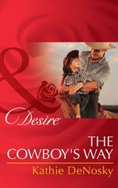 The Cowboy's Way (Mills & Boon Desire) (The Good, the Bad and the Texan, Book 4) | Kathie Denosky |