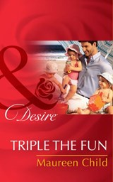 Triple the Fun (Mills & Boon Desire) | Maureen Child |