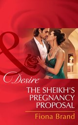 The Sheikh's Pregnancy Proposal (Mills & Boon Desire) | Fiona Brand |