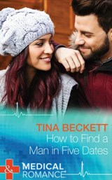 How To Find A Man In Five Dates (Mills & Boon Medical) (New Year's Resolutions!, Book 1) | Tina Beckett |