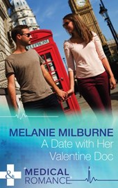 A Date with Her Valentine Doc (Mills & Boon Medical) (A Valentine to Remember, Book 1)