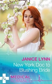 New York Doc to Blushing Bride (Mills & Boon Medical) | Janice Lynn |