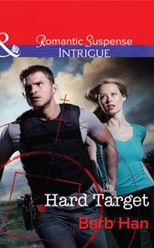 Hard Target (Mills & Boon Intrigue) (The Campbells of Creek Bend, Book 3) | Barb Han |