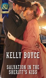 Salvation in the Sheriff's Kiss (Mills & Boon Historical) | Kelly Boyce |
