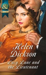 Lucy Lane and the Lieutenant (Mills & Boon Historical) | Helen Dickson |