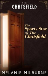 The Sports Star at The Chatsfield (A Chatsfield Short Story, Book 14) | Melanie Milburne |