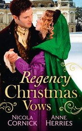 Regency Christmas Vows: The Blanchland Secret / The Mistress of Hanover Square (Mills & Boon M&B) | Nicola Cornick ; Anne Herries |