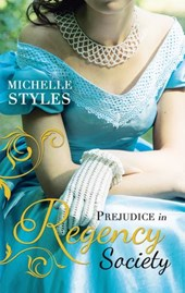Prejudice in Regency Society: An Impulsive Debutante / A Question of Impropriety (Mills & Boon M&B) | Michelle Styles |