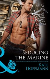 Seducing the Marine (Mills & Boon Blaze) (Uniformly Hot!, Book 57)
