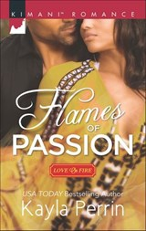 Flames of Passion (Mills & Boon Kimani) (Love on Fire, Book 2) | Kayla Perrin |