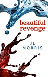 Beautiful Revenge (Selfish Beings, Book 2) | J L Morris |