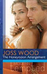 The Honeymoon Arrangement (Mills & Boon Modern Tempted) | Joss Wood |