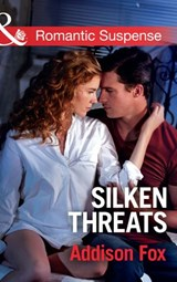 Silken Threats (Mills & Boon Romantic Suspense) (Dangerous in Dallas, Book 1) | Addison Fox |
