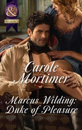 Marcus Wilding: Duke Of Pleasure (Mills & Boon Historical Undone) (A Dangerous Dukes novella, Book 1) | Carole Mortimer |