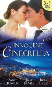 Innocent Cinderella: His Untamed Innocent / Penniless and Purchased / Her Last Night of Innocence (Mills & Boon M&B) | Sara Craven ; Julia James ; India Grey |