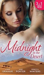 Midnight in the Desert: Jewel in His Crown / Not Fit for a King? / Her Desert Prince (Mills & Boon M&B) | Lynne Graham ; Jane Porter ; Rebecca Winters |