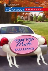 Out of Town Bride (Mills & Boon American Romance) | Kara Lennox |