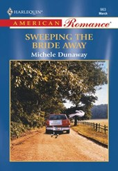 Sweeping The Bride Away (Mills & Boon American Romance)