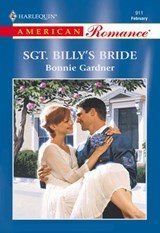 Sgt. Billy's Bride (Mills & Boon American Romance) | Bonnie Gardner |
