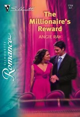The Millionaire's Reward (Mills & Boon Silhouette) | Angie Ray |