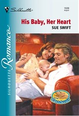 His Baby, Her Heart (Mills & Boon Silhouette) | Sue Swift |