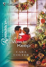 A Vow to Keep (Mills & Boon Silhouette) | Cara Colter |
