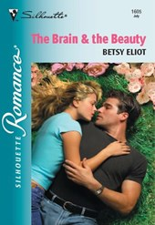 The Brain and The Beauty (Mills & Boon Silhouette) | Betsy Eliot |