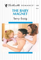 The Baby Magnet (Mills & Boon Silhouette) | Terry Essig |
