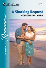 A Shocking Request (Mills & Boon Silhouette) | Colleen Faulkner |