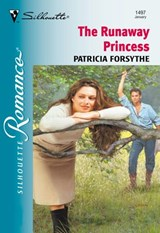 The Runaway Princess (Mills & Boon Silhouette) | Patricia Forsythe |