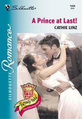 A Prince At Last! (Mills & Boon Silhouette) | Cathie Linz |