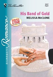 His Band Of Gold (Mills & Boon Silhouette)