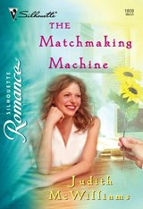 The Matchmaking Machine (Mills & Boon Silhouette) | Judith McWilliams |